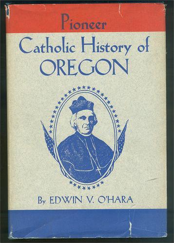 Download Pioneer Catholic history of Oregon