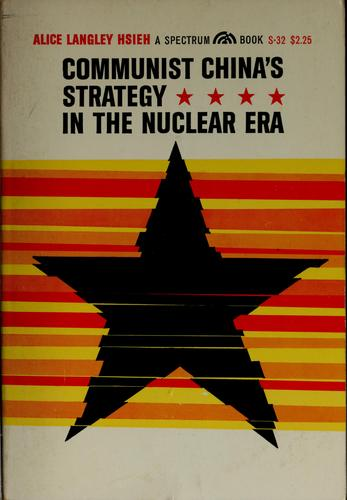 Download Communist China's strategy in the nuclear era.