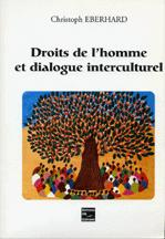 Droits de l'homme et dialogue interculturel by Christoph Eberhard