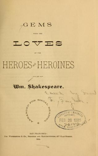 Download Gems from the loves of the heroes and heroines of Wm. Shakespeare.