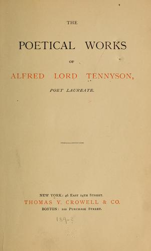 Poetical works of Alfred lord Tennyson, poet laureate.