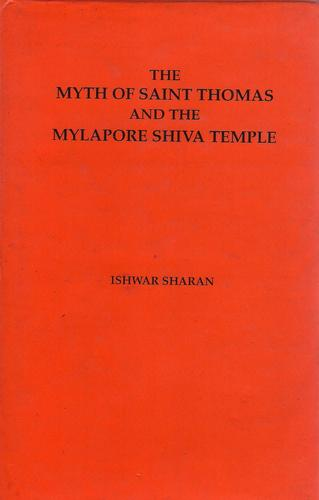Download The Myth of Saint Thomas and the Mylapore Shiva Temple
