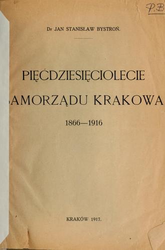 Pięćdziesięciolecie samorządu Krakowa, 1866-1916