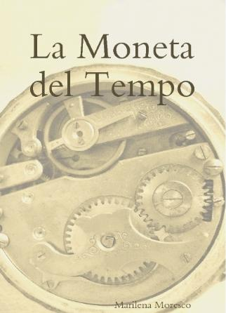 La moneta del tempo by Marilena Moresco