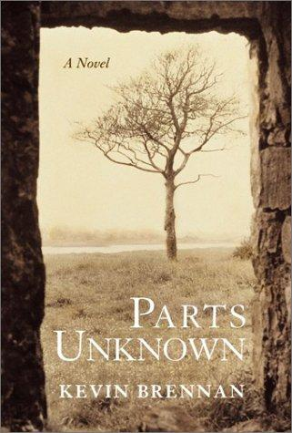 Parts Unknown by Kevin Brennan, Kevin Brennan