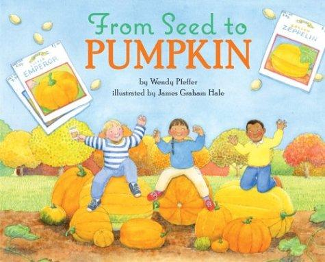Download From Seed to Pumpkin (Let's-Read-and-Find-Out Science 1)