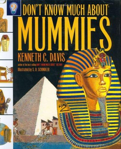 Don't Know Much About Mummies (Don't Know Much About)