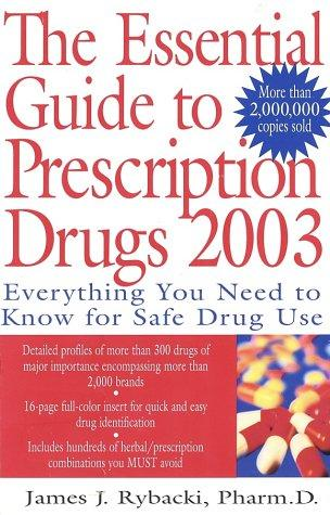 The Essential Guide to Prescription Drugs 2003