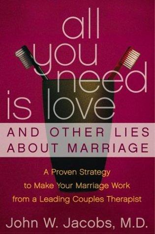 Download All You Need Is Love and Other Lies About Marriage