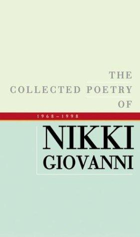 Download The collected poetry of Nikki Giovanni, 1968-1998