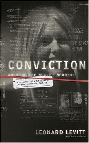 Conviction: Solving the Moxley Murder