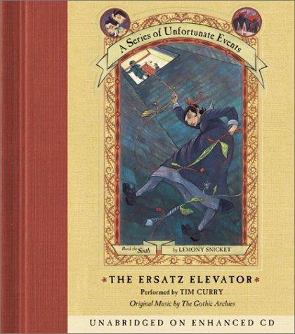 The Ersatz Elevator (A Series of Unfortunate Events, Book 6)