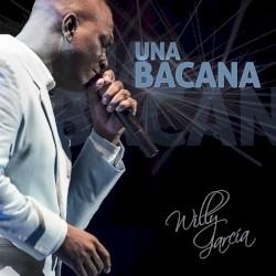 Willy Garcia - Una Bacana