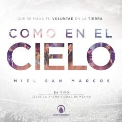 MIEL SAN MARCOS - Mi Sanador (En Vivo)