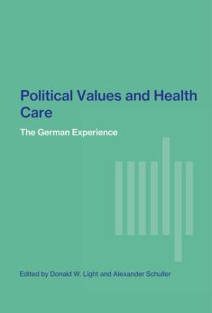 Cover of: Political values and health care | edited by Donald W. Light and Alexander Schuller.