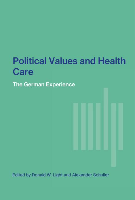 Political values and health care by edited by Donald W. Light and Alexander Schuller.
