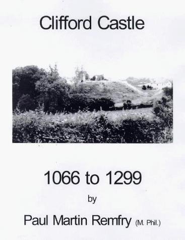 Clifford Castle, 1066 to 1299 by Paul Martin Remfry