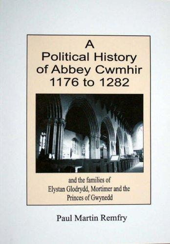 A Political History of Abbey Cwmhir, 1176 to 1282 by Paul Martin Remfry