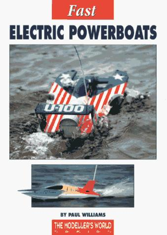 Fast Electric Powerboats (Modeller's World) by Paul Williams