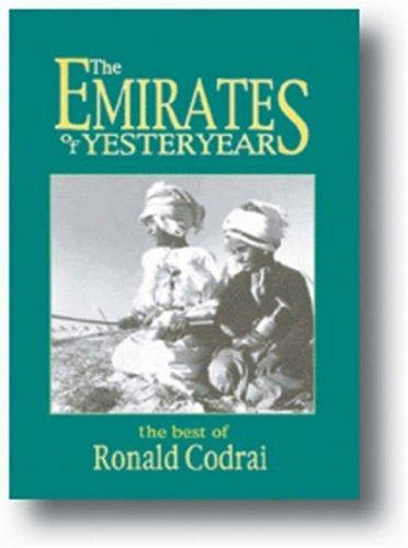 The Emirates of Yesteryear by Ronald Codrai