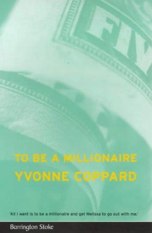 To Be a Millionaire by Yvonne Coppard
