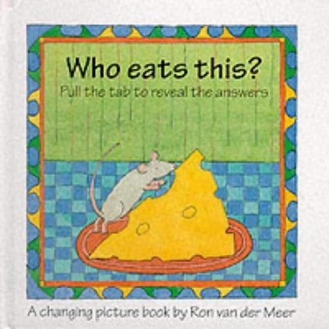 Who Eats This? by Ron Van Der Meer