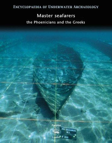 Master Seafarers (Encyclopaedia of Underwater Archaeology) by Murielle Rudel, Murial Moity, Alain-Xavier Wurst