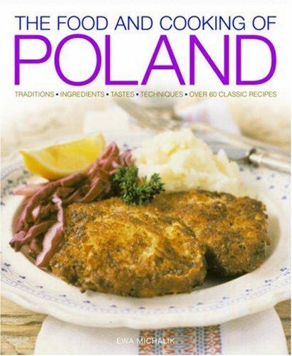 The Food and Cooking of Poland by Michalik Ewa