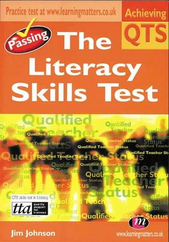 Passing the Literacy Skills Test (Achieving QTS) by Jim Johnson