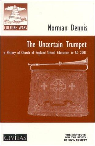 The Uncertain Trumpet by Norman Dennis
