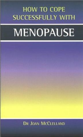 Menopause (How to Cope Sucessfully with) by Joan McClelland