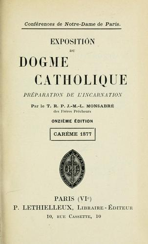 Exposition du dogme catholique : carême 1873-1890 by Jacques Marie Louis Monsabré