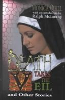 Death takes the veil and other stories by Monica Quill