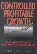 Controlled profitable growth by Paul F. Doucette