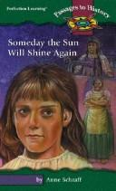 Someday the sun will shine again by Anne E. Schraff