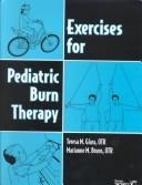 Exercises for pediatric burn therapy by Teresa M. Glass