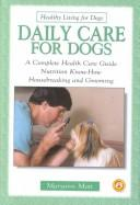 Daily care for dogs by Maryann Mott