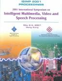 Proceedings of 2001 International Symposium on Intelligent Multimedia, Video and Speech Processing by International Symposium on Intelligent Multimedia, Video and Speech Processing (1st 2001 Hong Kong, China)