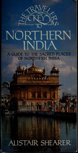 The traveler's key to Northern India by Alistair Shearer