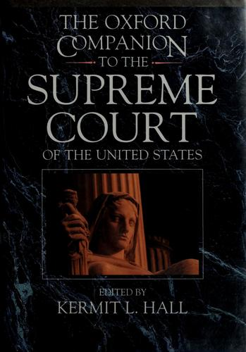 The Oxford companion to the Supreme Court of the United States by Kermit Hall