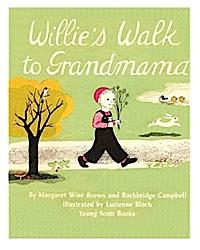Willie's walk to grandmama by Margaret Wise Brown