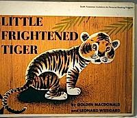 Little frightened tiger by Margaret Wise Brown