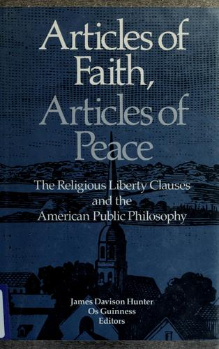 Articles of faith, articles of peace by James Davison Hunter, Os Guinness