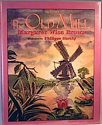 Walt Disney's The old mill by Margaret Wise Brown