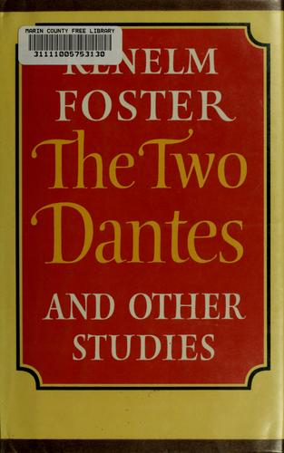 The two Dantes, and other studies by Kenelm Foster