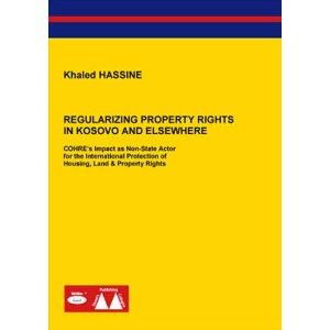 Regularizing Property Rights in Kosovo & Elsewhere by Hassine, Khaled
