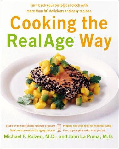 Cooking the RealAge Way by Michael F. Roizen