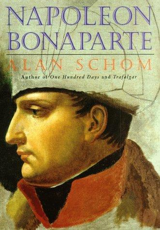 Napoleon Bonaparte by Alan Schom