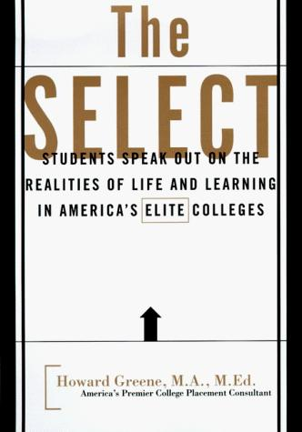 Image 0 of The Select: Realities of Life and Learning in America's Elite Colleges