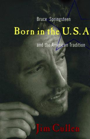 Born in the U.S.A by Jim Cullen
